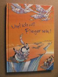 Bley, Anette Und ich will Flieger sein! 1. Auflage