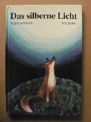 Schindler, Regine/Jucker, Sita (Illustr.)  Das silberne Licht. Eine Gutenachtgeschichte
