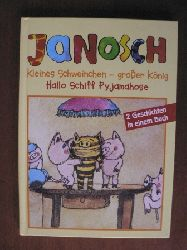 Janosch  Kleines Schweinchen - großer König/Hallo Schiff Pyjamahose. 2 Geschichten in einem Buch.
