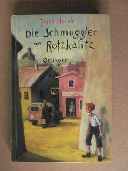 Holub, Josef Die Schmuggler von Rotzkalitz
