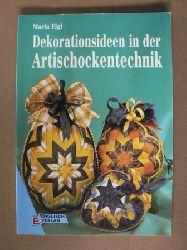 Eigl, Maria Dekorationsideen in der Artischockentechnik