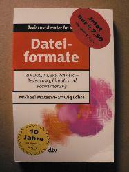 Matzer, Michael Dateiformate von A - Z  rtf, doc, eps, tif etc.-  Bedeutung, Einsatz und Konvertierung