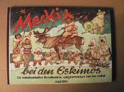 Rhein, Eduard/Petersen, Wilhelm (Illustr.) Mecki bei den Eskimos. Sein dritter märchenhafter Reisebericht, aufgeschrieben von ihm selbst
