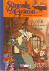 Grimm, Jacob / Grimm, Wilhelm, Hrsg. und neu erzählt von Sikojev, Andre / Clausen, Claus / Beiten, Stefan Simsala Grimm. Der Wolf und die sieben Geißlein. Die Märchen der Brüder Grimm. (Ab 6 J.).