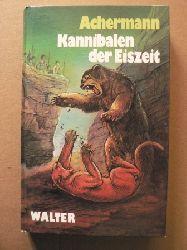 F.H. Achermann Kannibalen der Eiszeit - Roman aus den Tagen der Sinflut