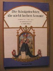 Spirin, Gennadij (Illustr.)/Hörger, Marlies (Übersetz.) Die Königstochter, die nicht lachen konnte. Ein französisches Märchen