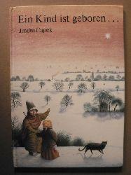 Capek, Jindra Ein Kind ist geboren...Nach  einer alten Weihnachtslegende 2. Auflage