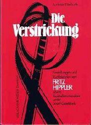 Hippler, Fritz Die Verstrickung - Einstellungen und Rückblenden von Fritz Hippler ehem. Reichsfilmintendant unter Josef Goebbels
