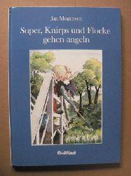 Mogensen, Jan/Kutsch, Angelika (Übersetz.)  Super, Knirps und Flocke gehen angeln