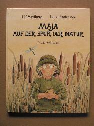 Svedberg, Ulf/Anderson, Lena (Illustr.) Maja auf der Spur der Natur