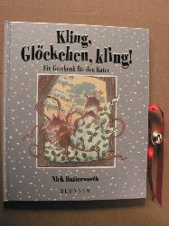 Butterworth, Nick/Hübsch, Renate (Übersetz.) Kling, Glöckchen, kling! Ein Geschenk für den Kater