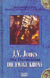 Jones, J. V. Der Dornenring. Die ewige Krone. (Tb) Lizenzausgabe