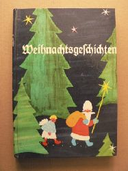 Eva Molineus-Paszthory (Illustr.)//K.H. Waggerl, P. Rosegger, S. Lagerlöf, S. Streuvels, R. Binding, H. Watzlik, H.F. Blunck, R. Kinau, E. Bockemühl, L. Wenger, H. Forster, H.C. Andersen & H. Ehmann Weihnachtsgeschichten