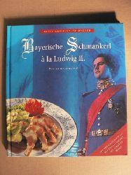 Monika Kellermann Jetzt genießt er wieder: Bayerische Schmankerl à la Ludwig II.  Mit Originalrezepten aus dem Musical Theater von Christian Henze