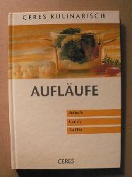 Ceres kulinarisch: Aufläufe - Gratins - Soufflés