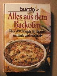 Burda:  Alles aus dem Backofen. Über 200 Rezepte für Braten, Aufläufe und Pasteten