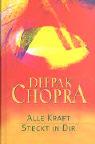 Chopra, Deepak Alle Kraft steckt in Dir.