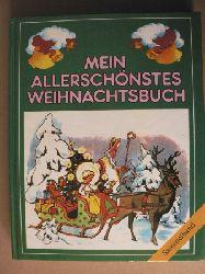 Dora von Paszthory & Hilde Freundsberger & Ernst Kutzer  & Eva von Paszthory (Verse)/Anny Hoffmann & Ernst Kutzer & Eva von Paszthory  & Felcitas Kuhn Mein allerschönstes Weihnachtsbuch (Sammelband)
