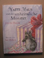 Baum, Louis/Hellard, Sue (Illustr.) Matti Maus und das unheimliche Monster 2. Auflage