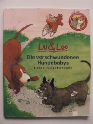 Dicksen, Louise/Cupples, Pat (Illustr.) Lu & Leo: Die verschwundenen Hundebabys 1. Auflage