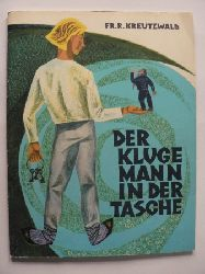 Friedrich Reinhold  Kreutzwald/Ferdinand Löwe (Übersetz.)/Aivo Kaija (Nachbearbeitung)/Ivi Raudsepp-Sampu (Illustr.) Der kluge Mann in der Tasche