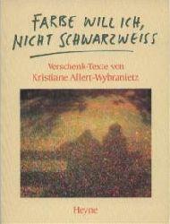 Allert-Wybranietz, Kristiane Farbe will ich, nicht Schwarzweiss. 7.