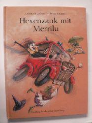 Lachner, Dorothea/Unzner, Christa (Illustr.) Hexenzank mit Merrilu
