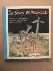 Koch-Gotha, Fritz/Busch, Wilhelm M.  Die Bremer Stadtmusikanten - Ein altes deutsches Märchen