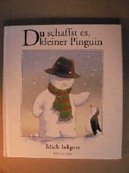 Inkpen, Mick/Busch, Eva-Maria (Übersetz.) Du schaffst es, kleiner Pinguin 2. Auflage