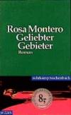 Montero, Rosa Geliebter Gebieter. Roman.