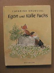 Kruusval, Catarina/Kutsch, Angelika (Übersetz.) Egon und Kalle Fuchs