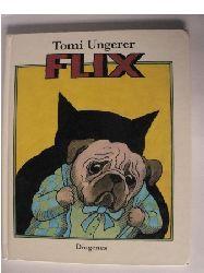 Ungerer, Tomi/Cramer-Klett, Anna (Übersetz.) Flix
