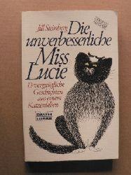 Steinberg, Jill Die unverbesserliche Miss Lucie. 13 vergnügliche Geschichten aus einem Katzenleben