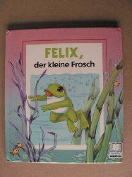 M. Poirier/S. Langer FELIX, der kleine Frosch