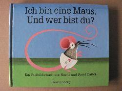 Carter, Noelle/Carter, David Ich bin eine Maus. Und wer bist du? Ein Tastbilderbuch von Noelle & David Carter