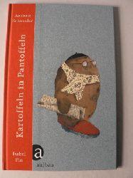 Schneider, Antonie/Pin, Isabel (Illustr.) Kartoffeln in Pantoffeln - Mit Illustrationen von Isabel Pin 1. Auflage