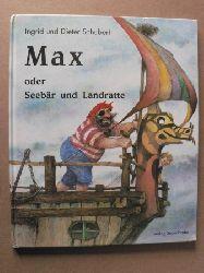 Schubert, Ingrid; Schubert, Dieter Max oder Seebär und Landratte 3. Auflage