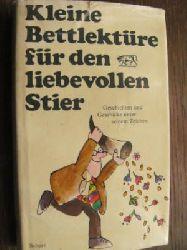 Katharina Steiner ( Hrsg.) Kleine Bettlektüre für den liebevollen Stier