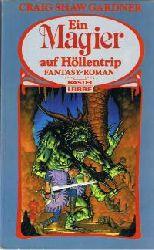 Gardner, Craig Shaw Ein Magier auf Höllentrip. Roman. (Fantasy).