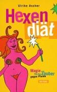 Ascher, Ulrike Hexendiät. Magie und Küchenzauber gegen Pfunde.