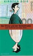 Boie, Kirsten Der Prinz und der Bottelknabe. Oder Erzähl mir vom Dow Jones. (Ab 12 J.).