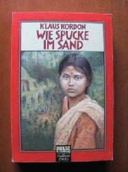 Kordon, Klaus  Wie Spucke im Sand. (Ab 14 J.).