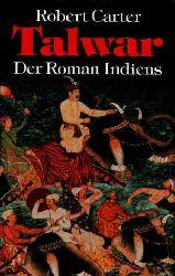 Robert  Carter  Talwar. Der Roman Indiens
