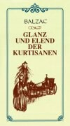 Balzac, Honore de Glanz und Elend der Kurtisanen.