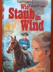 Kathleen E. Woodiwiss  Wie Staub im Wind. Roman.