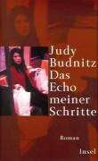 Budnitz, Judith Das Echo meiner Schritte.