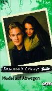 Auf Basis der gleichnamigen Fernsehserie v. Williamson, Kevin Dawson`s Creek. Model auf Abwegen. 1. Aufl.