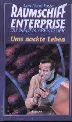 Alan Dean Foster Raumschiff Enterprise. Die neuen Abenteuer. Ums nackte Leben 1. Auflage