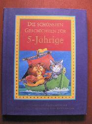 Die schönsten Geschichten für 5-Jährige. Eine Sammlung fantasievoller Geschichten und Kinderspiele.