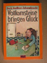 Meißner-Johannknecht, Doris  Vollkornsteine bringen Glück. (Ab 10 J.).